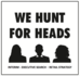 We Hunt For Heads
